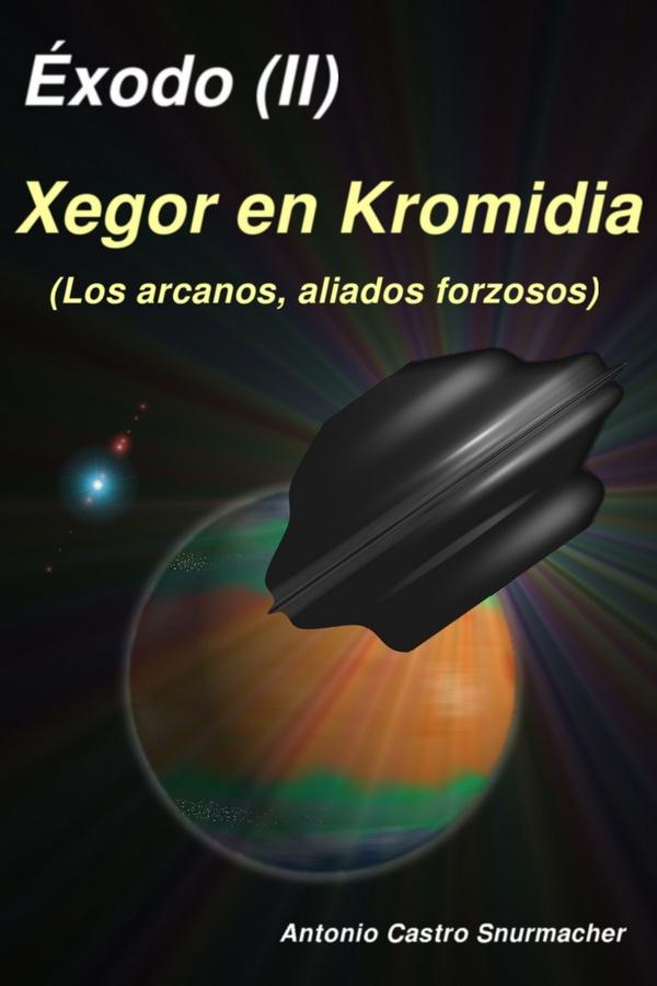 Éxodo Vol(II) Xegor en Kromidia